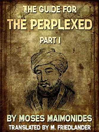 guide for the perplexed maimonides translated by m friedländer